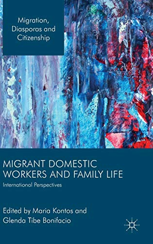 9781137323545: Migrant Domestic Workers and Family Life: International Perspectives (Migration, Diasporas and Citizenship)