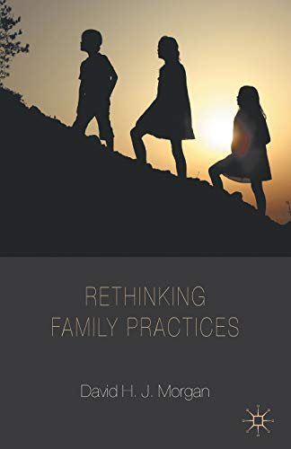 9781137324078: Rethinking Family Practices (Palgrave Macmillan Studies in Family and Intimate Life)