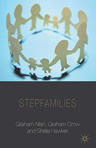 9781137324085: Stepfamilies (Palgrave Macmillan Studies in Family and Intimate Life)