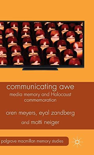 Communicating Awe: Media Memory and Holocaust Commemoration: Meyers, O., Neiger,