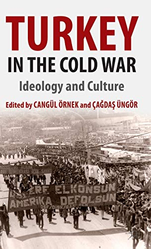 Turkey in the Cold War: Ideology and Culture