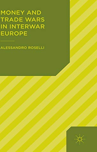 9781137326997: Money and Trade Wars in Interwar Europe