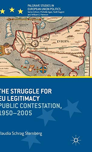 9781137327833: The Struggle for EU Legitimacy: Public Contestation, 1950-2005