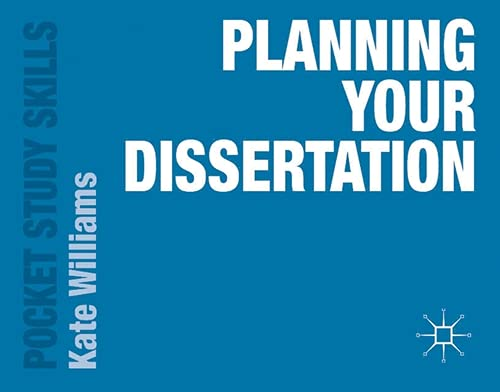 Planning Your Dissertation (Pocket Study Skills): Williams, Kate