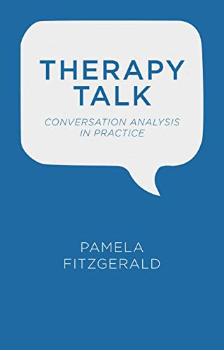 9781137329523: Therapy Talk: Conversation Analysis in Practice