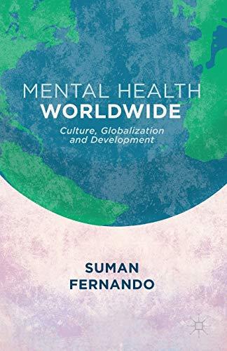 9781137329585: Mental Health Worldwide: Culture, Globalization and Development