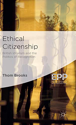 Ethical Citizenship: British Idealism and the Politics of Recognition (Palgrave Studies in Ethics ...
