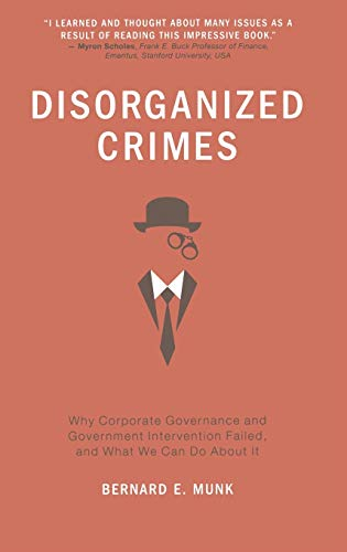 9781137330260: Disorganized Crimes: Why Corporate Governance and Government Intervention Failed, and What We Can Do About It