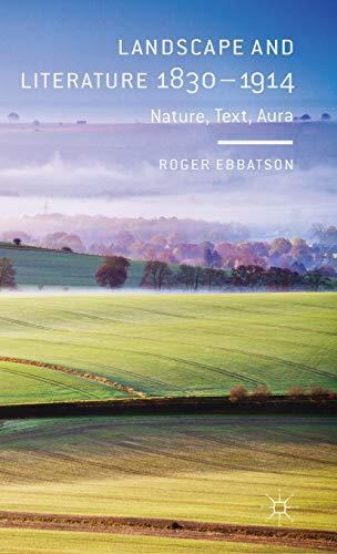 9781137330437: Landscape and Literature 1830-1914: Nature, Text, Aura