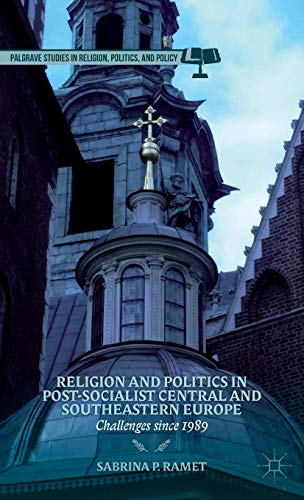 Religion And Politics In Post-Socialist Central And Southeastern Europe: Challenges Since 1989 (...