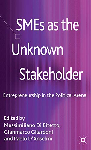 9781137331199: SMEs as the Unknown Stakeholder: Entrepreneurship in the Political Arena