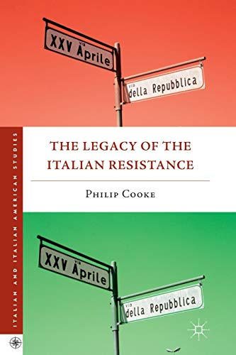 9781137331250: The Legacy of the Italian Resistance (Italian and Italian American Studies)