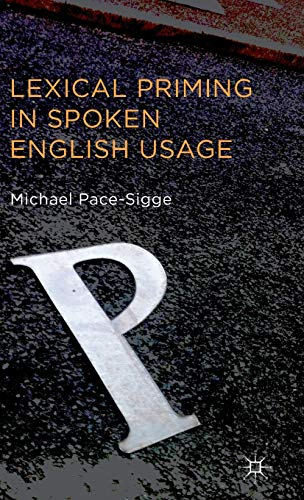9781137331892: Lexical Priming in Spoken English Usage