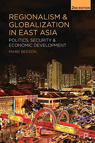 9781137332356: Regionalism and Globalization in East Asia: Politics, Security and Economic Development