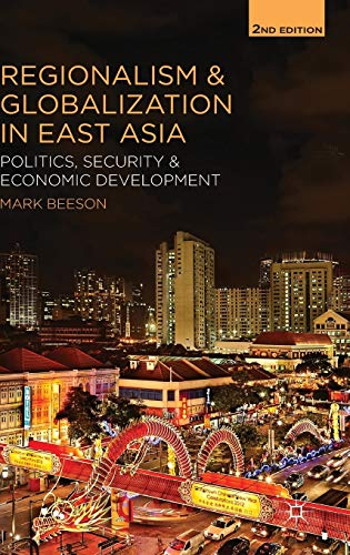 9781137332363: Regionalism and Globalization in East Asia: Politics, Security and Economic Development