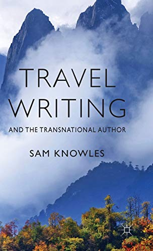 Travel Writing and the Transnational Author: Knowles, Sam