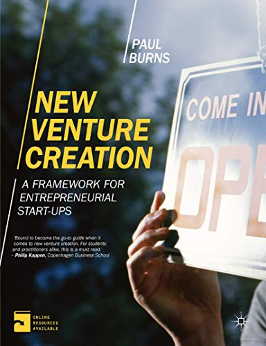 New Venture Creation: A Framework for Entrepreneurial: Professor Paul Burns