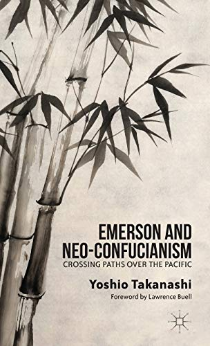 9781137332929: Emerson and Neo-Confucianism: Crossing Paths over the Pacific