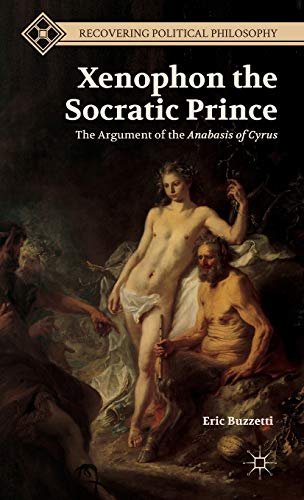 9781137333308: Xenophon the Socratic Prince (Recovering Political Philosophy)