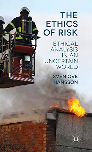 9781137333643: The Ethics of Risk: Ethical Analysis in an Uncertain World