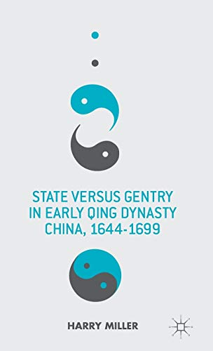 State Versus Gentry in Early Qing Dynasty: Harry Miller