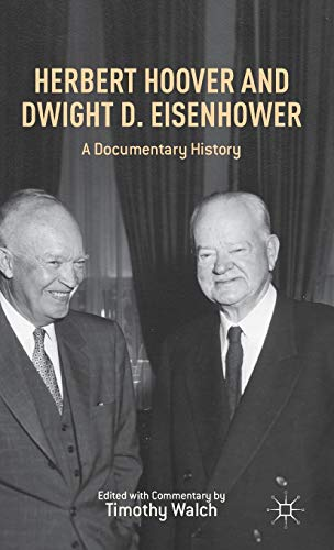 9781137334084: Herbert Hoover and Dwight D. Eisenhower: A Documentary History