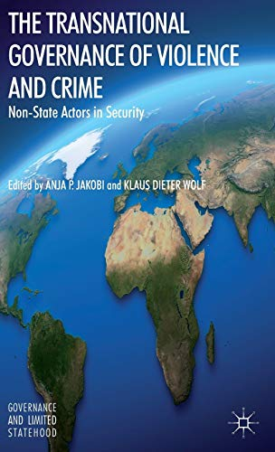 9781137334411: The Transnational Governance of Violence and Crime: Non-State Actors in Security (Governance and Limited Statehood)