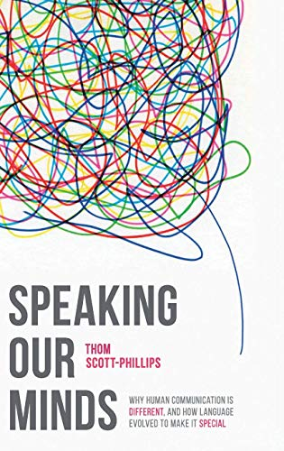 9781137334572: Speaking Our Minds: Why human communication is different, and how language evolved to make it special