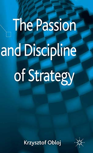 9781137334930: The Passion and Discipline of Strategy