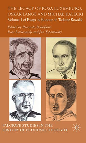 9781137335593: The Legacy of Rosa Luxemburg, Oskar Lange and Micha? Kalecki: Volume 1 of Essays in Honour of Tadeusz Kowalik (Palgrave Studies in the History of Economic Thought Series)