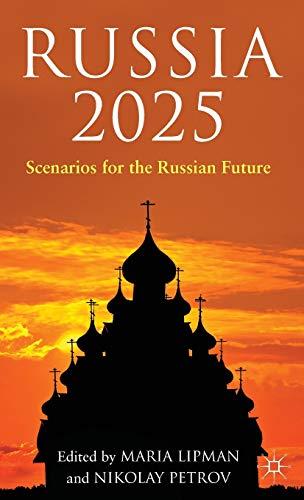 Russia 2025 Scenarios for the Russian Future