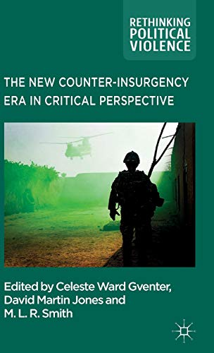 9781137336934: The New Counter-insurgency Era in Critical Perspective (Rethinking Political Violence)