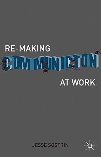 9781137337078: Re-Making Communication at Work