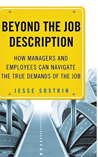 Beyond the Job Description: How Managers and Employees Can Navigate the True Demands of the Job: ...