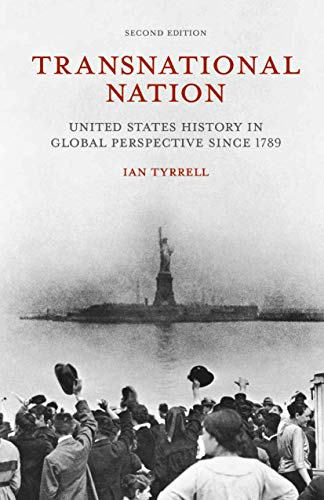 9781137338549: Transnational Nation: United States History in Global Perspective since 1789