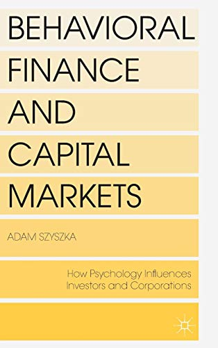 9781137338747: Behavioral Finance and Capital Markets: How Psychology Influences Investors and Corporations