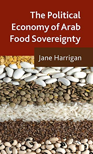 9781137339379: The Political Economy of Arab Food Sovereignty