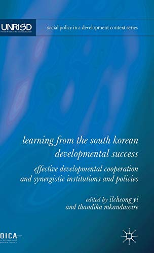 9781137339478: Learning from the South Korean Developmental Success: Effective Developmental Cooperation and Synergistic Institutions and Policies (Social Policy in a Development Context)