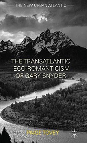 9781137340146: The Transatlantic Eco-Romanticism of Gary Snyder (The New Urban Atlantic)
