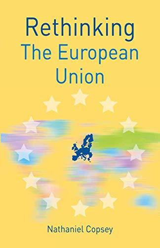9781137341662: Rethinking the European Union (Rethinking World Politics)
