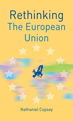 9781137341679: Rethinking the European Union (Rethinking World Politics)