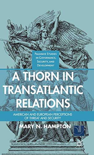 A Thorn in Transatlantic Relations: American and European Perceptions of Threat and Security (...