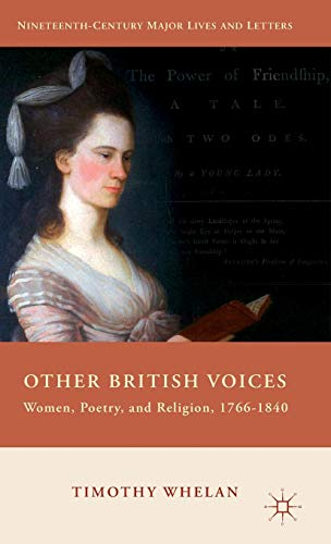 Other British Voices: Women, Poetry, and Religion, 1766-1840 (Nineteenth-Century Major Lives and ...