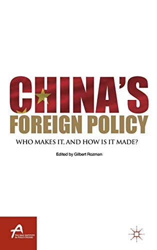 9781137344069: China's Foreign Policy: Who Makes It, and How Is It Made? (Asan-Palgrave Macmillan Series)