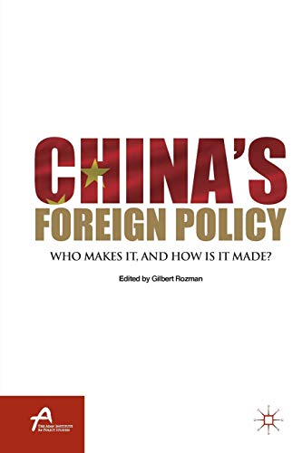 9781137344090: China's Foreign Policy: Who Makes It, and How Is It Made? (Asan-Palgrave Macmillan Series)
