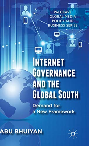 Internet Governance and the Global South: Demand for a New Framework (Palgrave Global Media Policy ...