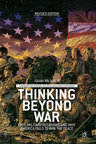 9781137344427: Thinking beyond War: Civil-Military Relations and Why America Fails to Win the Peace