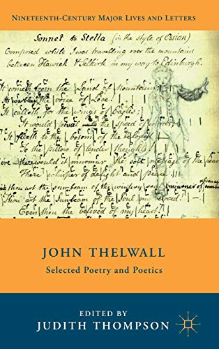 John Thelwall: Selected Poetry and Poetics (Nineteenth-Century Major Lives and Letters): John ...