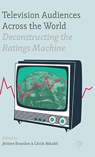 9781137345097: Television Audiences Across the World: Deconstructing the Ratings Machine