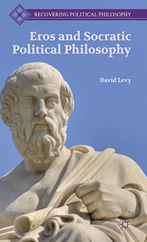 9781137345387: Eros and Socratic Political Philosophy (Recovering Political Philosophy)